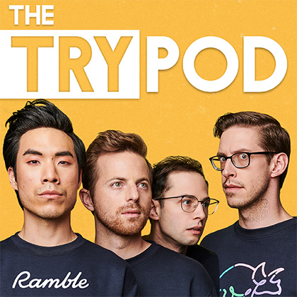 The TryPod with the Try Guys
